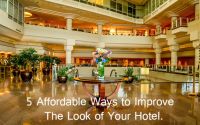 5 Affordable Ways to Improve the look of your Hotel