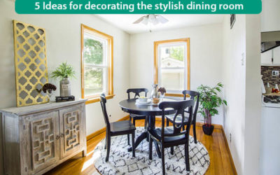 5 Ideas for Decorating the Stylish Dining Room