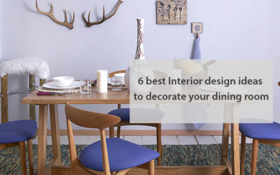 6 Best Interior Design Ideas to Decorate Your Dining Room