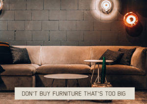 DON'T-BUY-FURNITURE-THAT'S-TOO-BIG