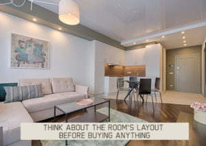 THINK-ABOUT- THE-ROOM'S-LAYOUT-BEFORE-BUYING