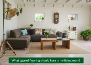 What-type-of-flooring-should-I-use-in-my-living-room