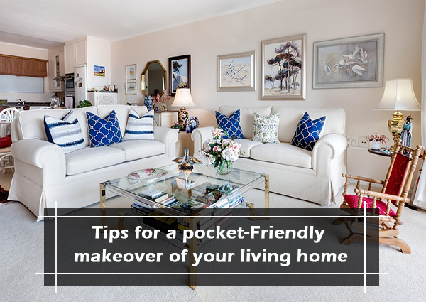 Tips for a Pocket-Friendly Makeover of Your Living Home