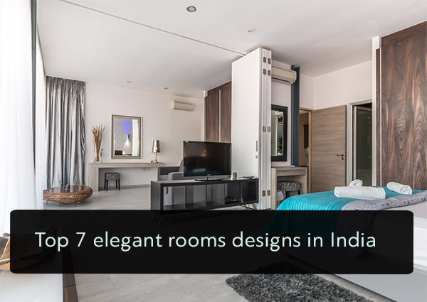 Top 7 Elegant Rooms Designs In India